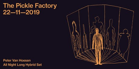 The Pickle Factory with Peter Van Hoesen All Night Long Hybrid Set tickets
