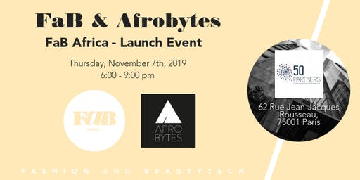 Afrobytes & Fab Fashion and BeautyTech 1st  meeting in Paris on Nov 7, 2019