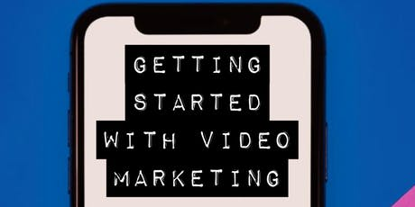 Getting Started with Video Marketing tickets