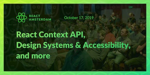 React Amsterdam Meetup: React Context API, Design Systems & Accessibility, and more