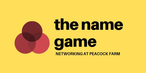 December The Name Game  - Networking at Peacock Farm