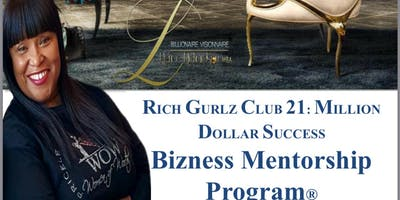 Rich Gurlz Club 21: Million Dollar Success Bizness Mentorship Program-Columbus, GA