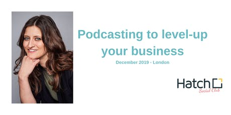 How To Use Podcasting for Marketing - December 2019 - London tickets