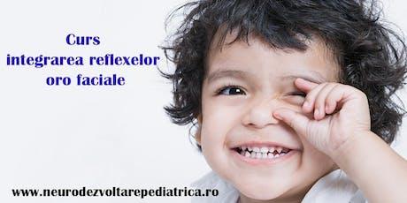 Curs de integrarea reflexelor oro faciale tickets