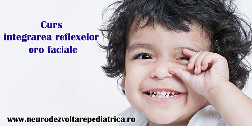 Curs de integrarea reflexelor oro faciale