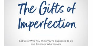 The Gifts of Imperfection Programme (February - April...