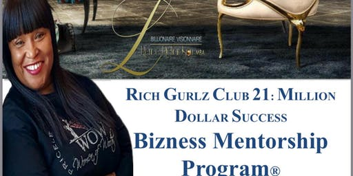 Rich Gurlz Club 21: Million Dollar Success Bizness Mentorship Program-Columbus, GA (Oct)