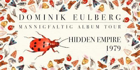 Dominik Eulberg, Hidden Empire, 1979 im Loft Tickets