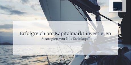 Erfolgreich am Kapitalmarkt investieren - Strategien von Nils Steinkopff Tickets