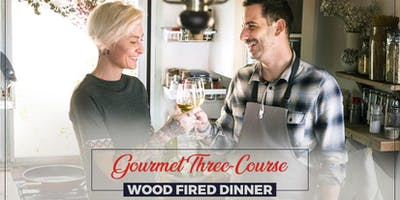 Couple Cooking Class: Gourmet Three Course Wood Fired Dinner
