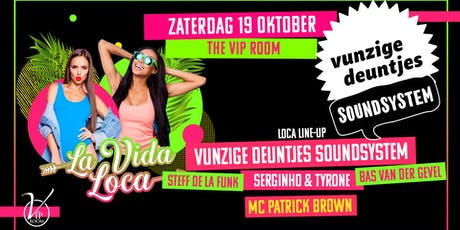 La Vida Loca! X Vunzige Deuntjes Soundsystem tickets