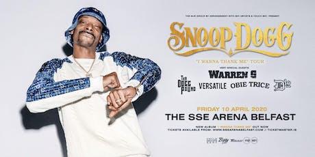 "Snoop Dogg - ""I Wanna Thank Me"" Tour (SSE Arena, Belfast) tickets"