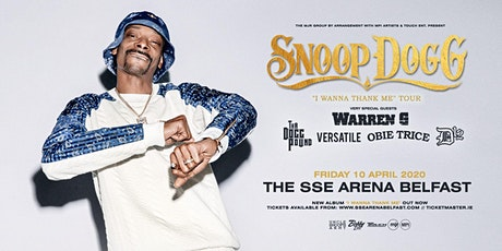 "Snoop Dogg - ""I Wanna Thank Me"" Tour (SSE Arena, Belfast) tickets"