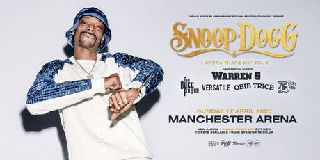 "Snoop Dogg - ""I Wanna Thank Me"" Tour (Manchester Arena) tickets"