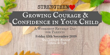 Growing Courage and Confidence in Your Child: A Day for Parents tickets