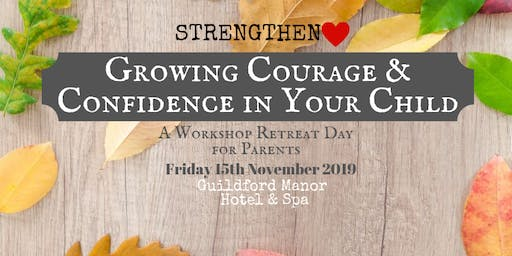 Growing Courage and Confidence in Your Child: A Day for Parents