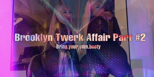 Brooklyn Twerk Affair Pt 2