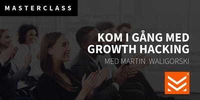Masterclass: Kom igång med Growth Hacking
