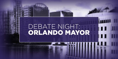 Debate Night:  ORLANDO MAYOR tickets
