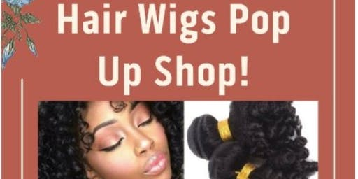 FREE HUMAN HAIR WIGS POP-UP SHOP!!