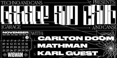 Garage & Cans w/ Carlton Doom & Mathman