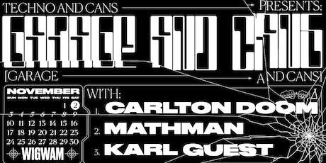 Garage & Cans w/ Carlton Doom & Mathman tickets