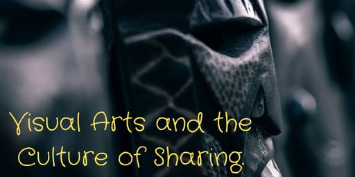Visual Arts and the Culture of Sharing.