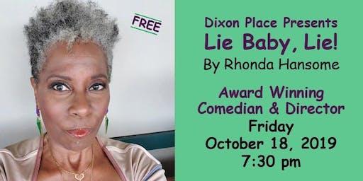 Dixon Place Presents Lie Baby, Lie! By Rhonda Hansome