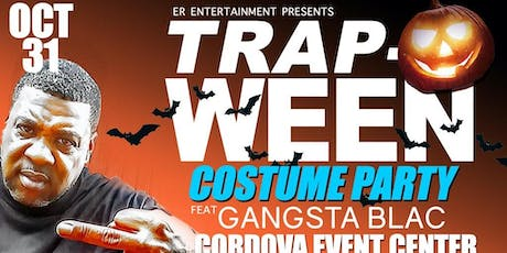 TrapoWeen Costume Party Feat. GANGSTA BLAC tickets