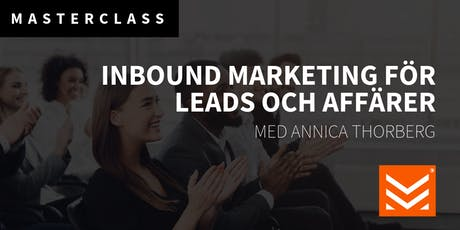 Masterclass: Inbound Marketing för leads och affärer tickets