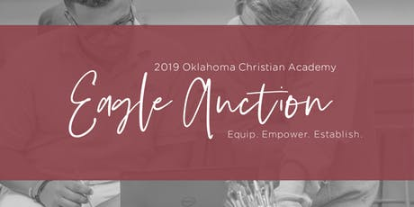 Oklahoma Christian Academy 2019 Eagle Auction tickets