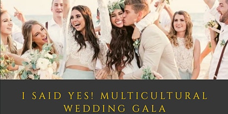 I Said Yes! Wedding Gala tickets