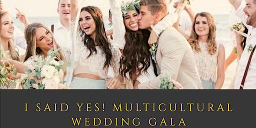 I Said Yes! Wedding Gala