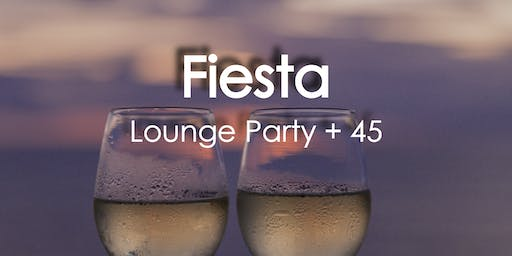 Fiesta Lounge Party + 45