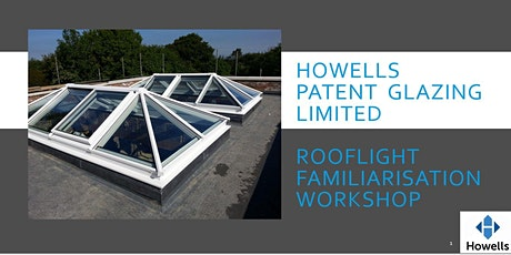 Howells Familiarisation Slimline  Rooflight Workshop tickets