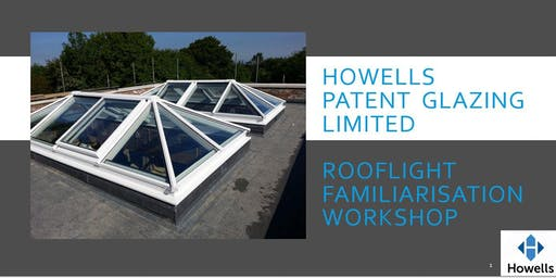 Howells Slimline Rooflight Familiarisation Workshop