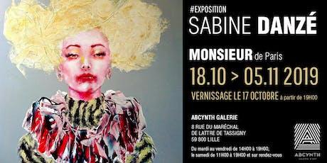 """Exposition Sabine Danzé """"Monsieur de Paris"""" billets"""