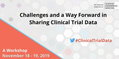 Challenges and a Way Forward in Sharing Clinical Trial Data: A Workshop
