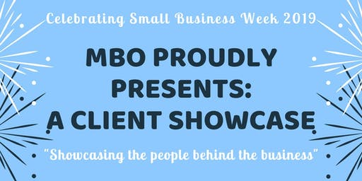 MBO's Client Showcase - Small Business Week Celebration!