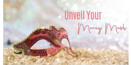 Unveil Your Money Mask