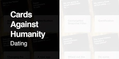 Cards Against Humanity Dating - Covent Garden tickets
