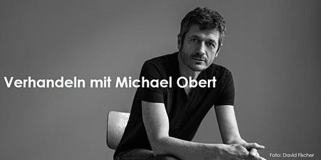 Verhandeln mit Michael Obert Tickets