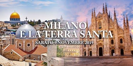 Milano e la Terra Santa biglietti