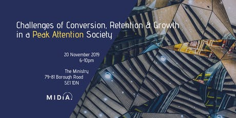 Challenges of Conversion Retention & Growth in a Peak Attention Society tickets