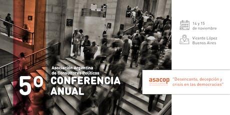 """5ta Conferencia Anual de Asacop """"Desencanto y crisis en las democracias"""" entradas"""