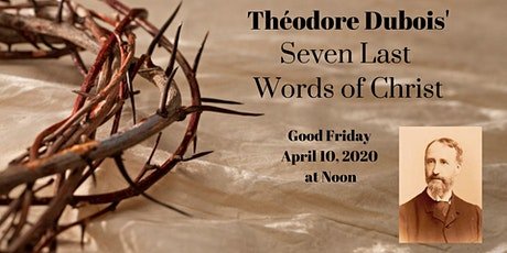 Théodore Dubois - The Seven Last Words of Christ on Good Friday tickets