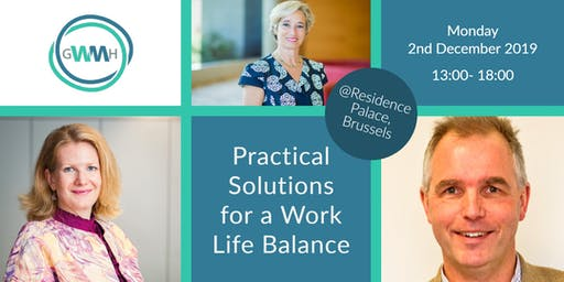 Practical Solutions for a Work Life Balance