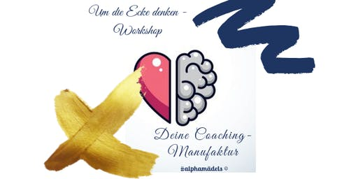 Um die Ecke denken - Intensiv Workshop