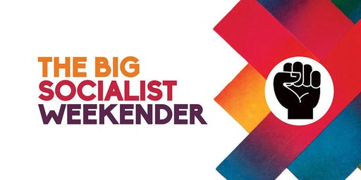 The Big Socialist Weekender