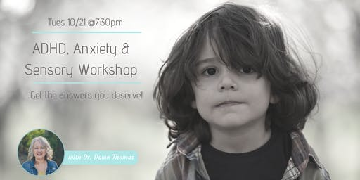 ADHD, Anxiety, and Sensory Workshop with DR. Dawn Thomas